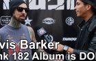 Travis Barker Confirms BLINK 182 ALBUM is Done! Interview w/ @RobertHerrera3