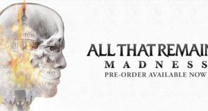 "All That Remains Debut ""Halo"" Lyric Video of Upcoming Album 'Madness'"